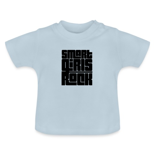 Smart Girls Rock, Geschenkidee - Baby T-Shirt