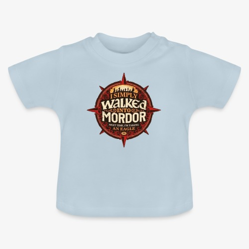 I just went into Mordor - Baby T-Shirt