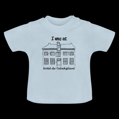 I was at Hotel de Tabaksplant ZWART - Baby T-shirt