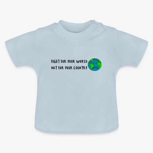 fight for your world - Baby T-Shirt