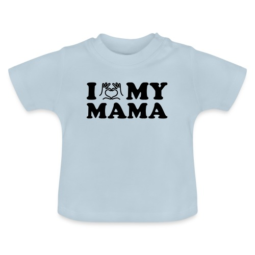 i love my mama - Baby T-Shirt