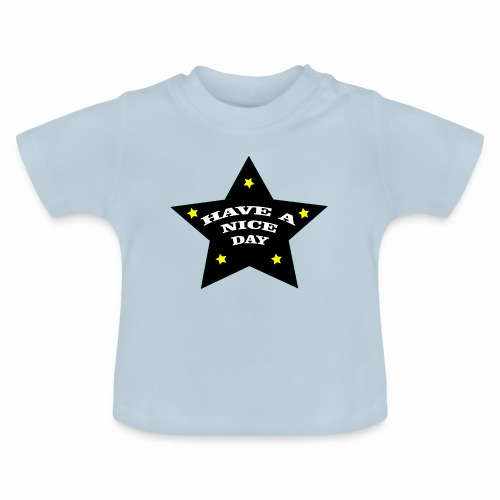 Have a nice Day stern - Baby T-Shirt