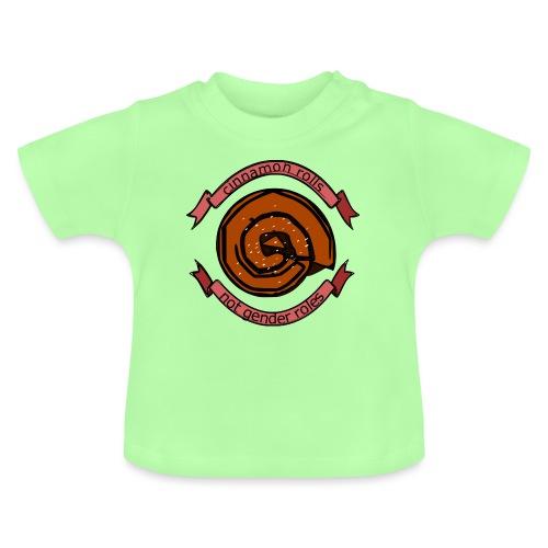 Cinnamon rolls - not gender roles - Baby T-shirt