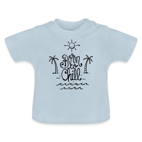 born to chill - T-shirt Bébé