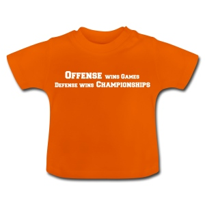 Offense Wins Games Defense Wins Championships - Baby T-Shirt