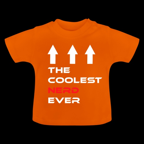 The coolest Nerd ever - Baby T-Shirt