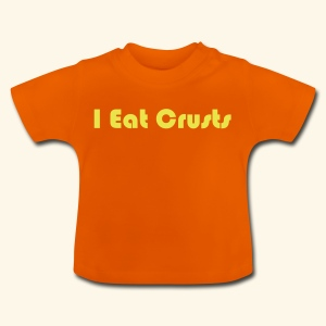 I Eat Crusts - Cool Kids Clobber. - Baby T-Shirt