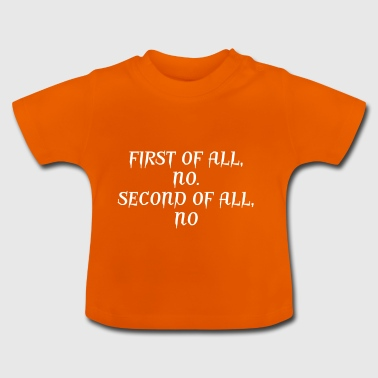 The answer is NO - Baby T-Shirt