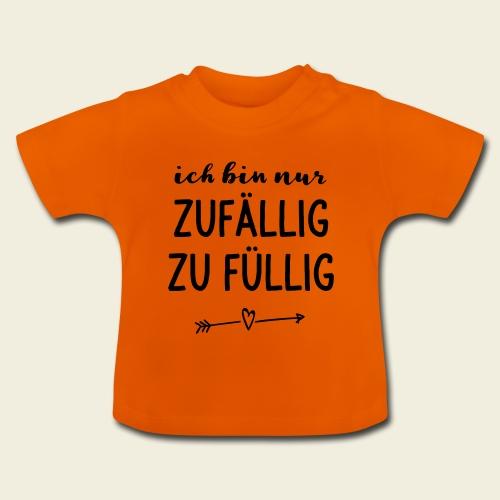 zufällig zu füllig - Baby T-Shirt