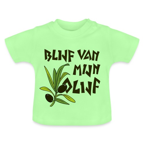 blijf van mijn olijf donker - Baby T-shirt