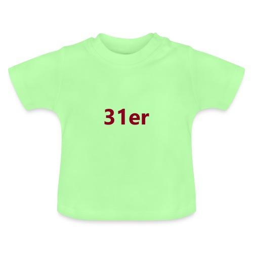 31er wie Schwein steiger Spruch Geschenkidee - Baby T-Shirt