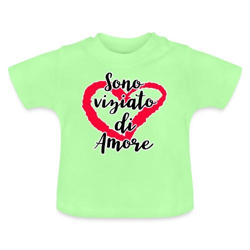sono viziato di amore - Maglietta per neonato