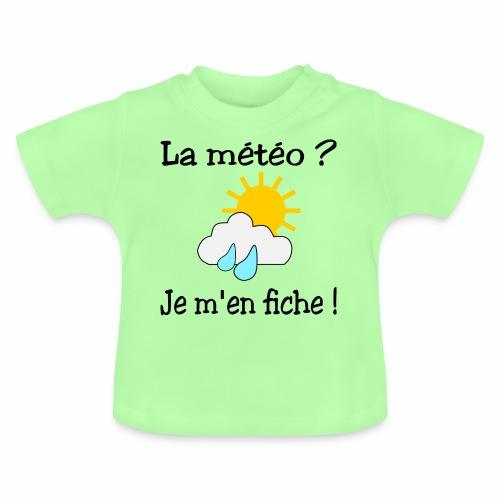 La météo - je m'en fiche ! - Baby T-Shirt
