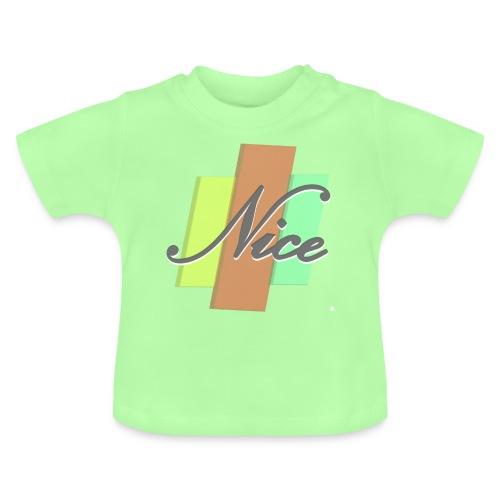 Nice - Baby T-Shirt