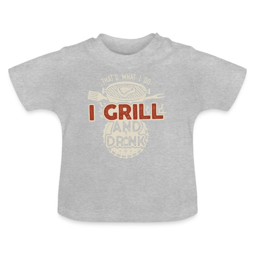 That's what I do: I Drink and Grill - Maglietta per neonato