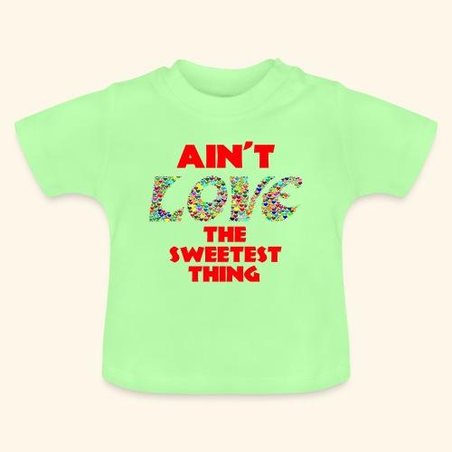 Is liefde niet zoet - Baby T-shirt