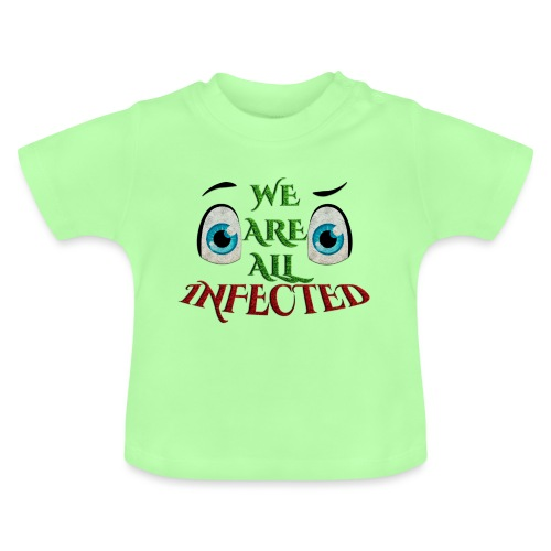 We are all infected -by- t-shirt chic et choc - T-shirt Bébé