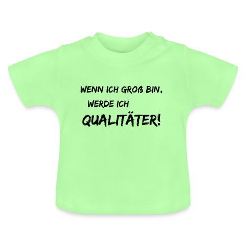 wenn ich groß bin... qualitaeter black - Baby T-Shirt