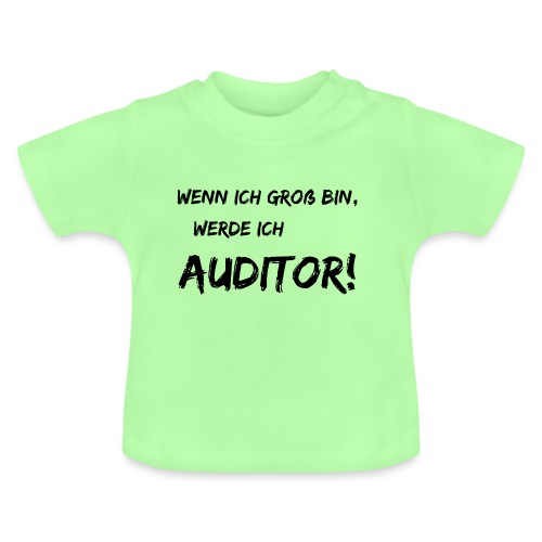 wenn ich gross bin... auditor black - Baby T-Shirt