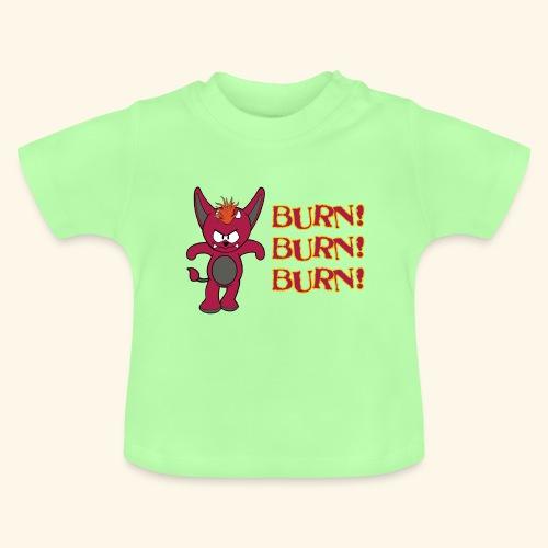 Zwergflammelfe - Burn! Burn! Burn! - Baby T-Shirt