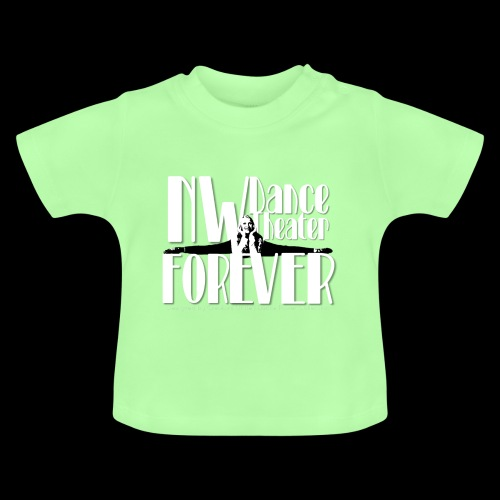 NW Dance Theater Forever [DANCE POWER COLLECTION] - Baby T-Shirt
