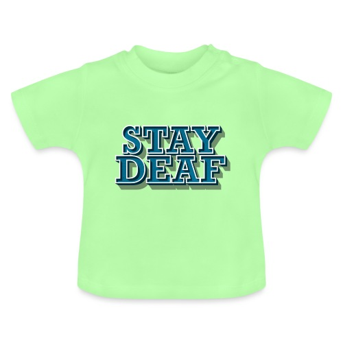Bleib Taub - Baby T-Shirt