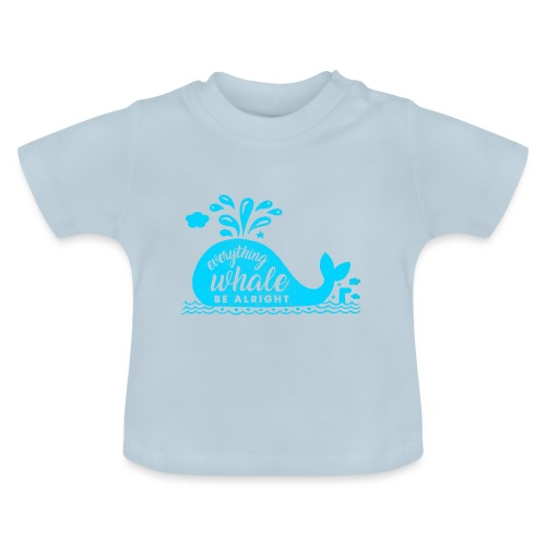 Everything Whale Be Alright - T-shirt Bébé