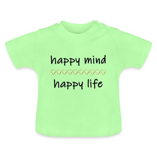 happy mind - happy life - Baby T-Shirt