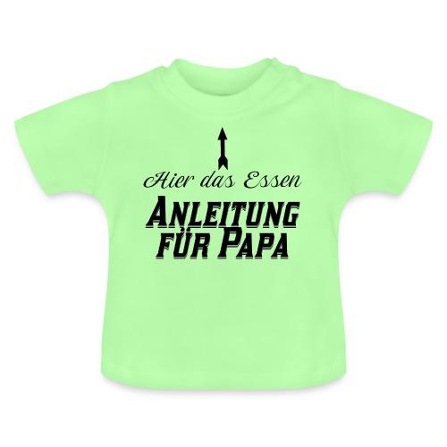 Hier das Essen Anleitung für Papa Baby Geschenk - Baby T-Shirt