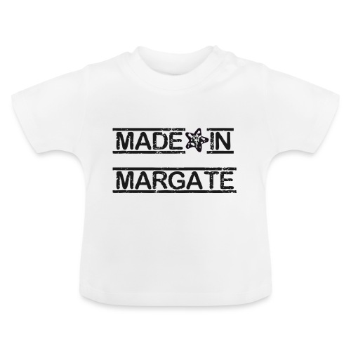 Made in Margate - Black - Baby T-Shirt