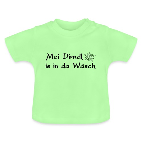 Mei Dirndl is in da Wäsch - Baby T-Shirt