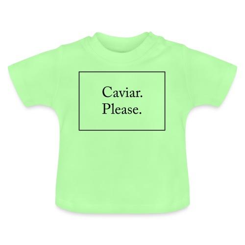 Caviar Please - Baby T-Shirt