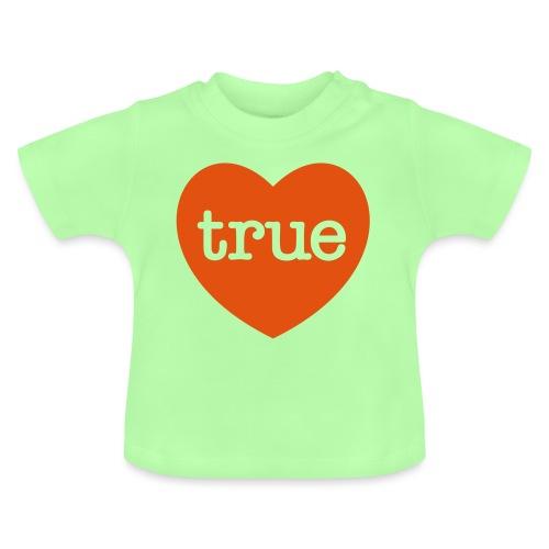 TRUE LOVE Heart - Baby T-Shirt