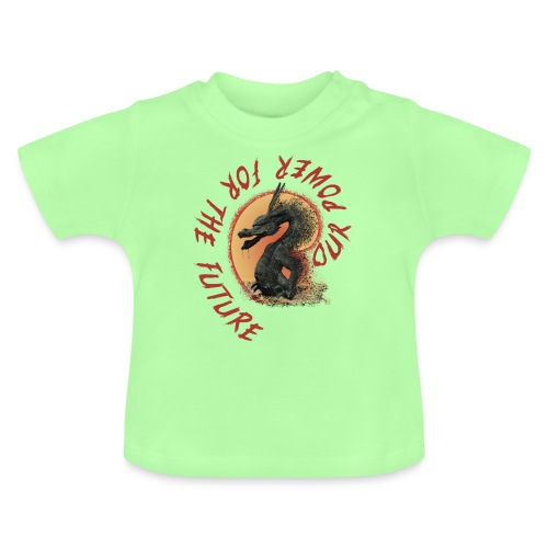 demonstrate our power for the future environment - Baby T-Shirt