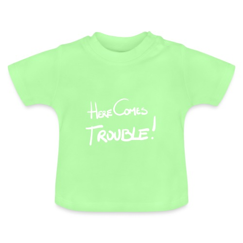 Here comes trouble white - Baby T-shirt