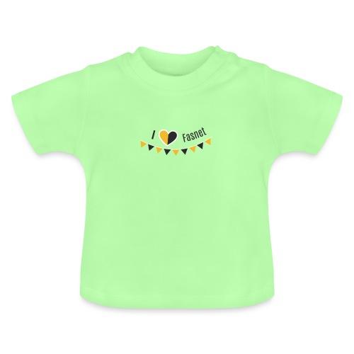 I love Fasnet - Baby T-Shirt