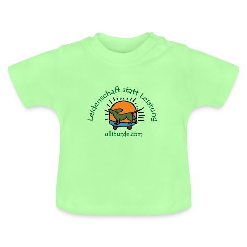 Ullihunde - Leidenschaft statt Leistung - Baby T-Shirt