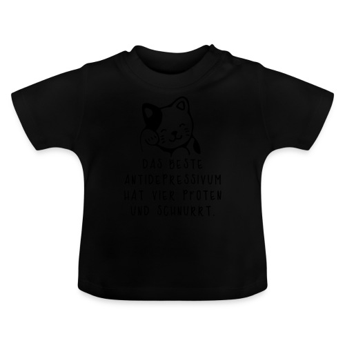 Katzen sind das beste Antidepressivum - Baby T-Shirt