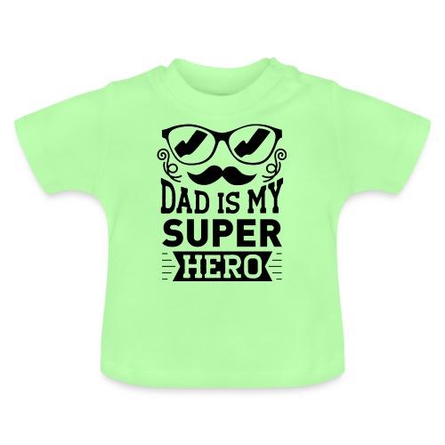 Dad is My Super Hero - T-shirt Bébé