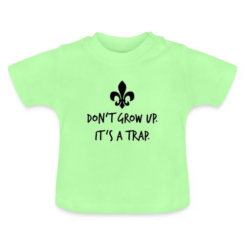 Don't grow up… Handschrift Lilie - Farbe wählbar - Baby T-Shirt