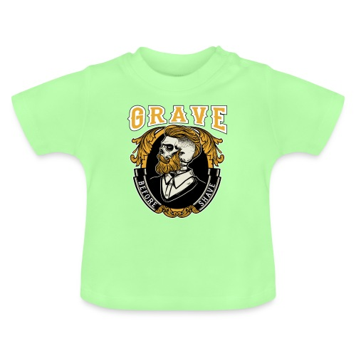 Grave Before Shave Bearded Vintage - Baby T-Shirt