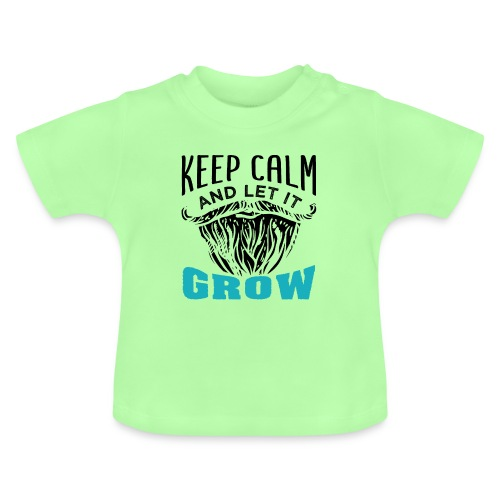 Beard Keep Calm And Let It Grow - Baby T-Shirt