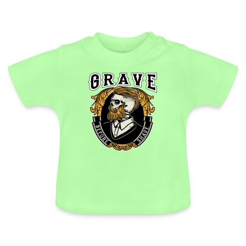 Grave Before Shave Bearded - Baby T-Shirt