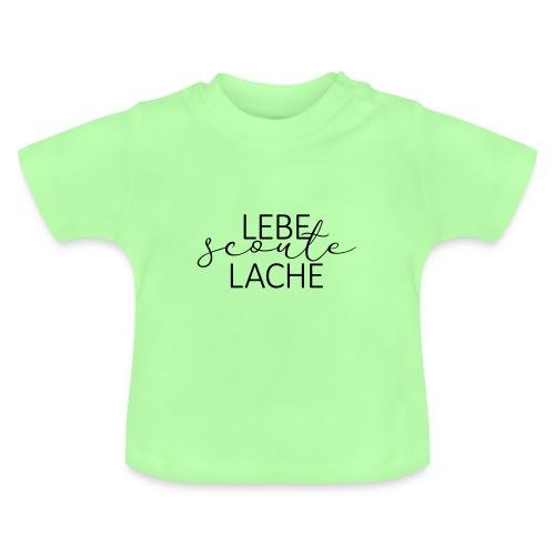 Lebe Scoute Lache Lettering - Farbe frei wählbar - Baby T-Shirt