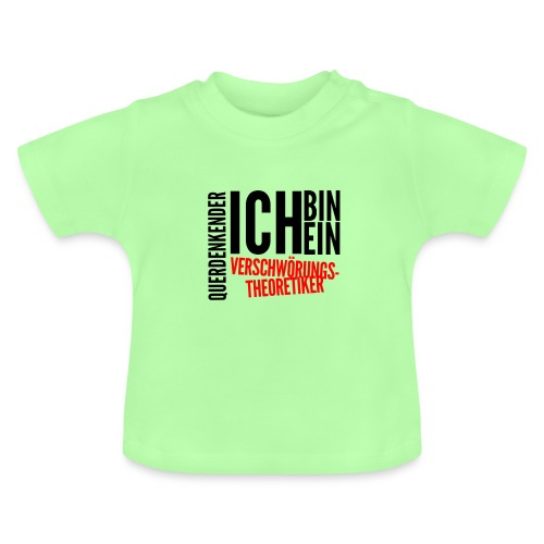 Ich bin querdenkender VERSCHWÖRIGSTHEORETIKER - Baby T-Shirt