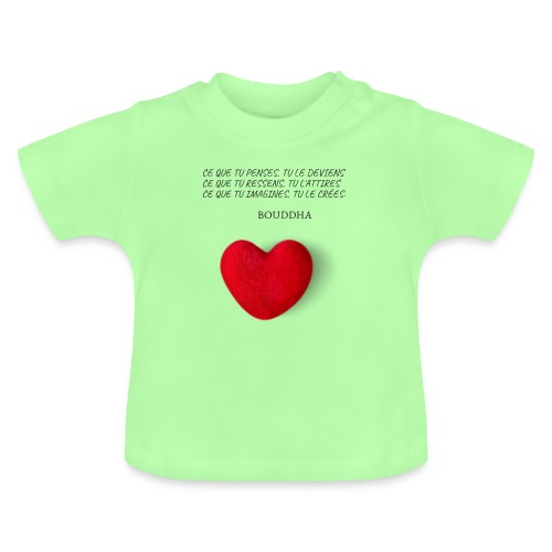 Citation de Bouddha Ce que tu penses tu le deviens - T-shirt Bébé