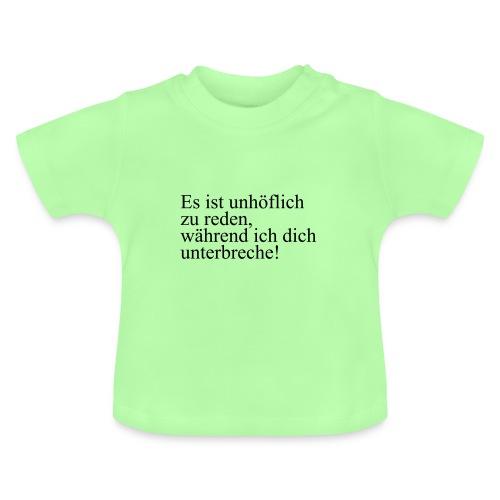 es ist unhoeflich - Baby T-Shirt