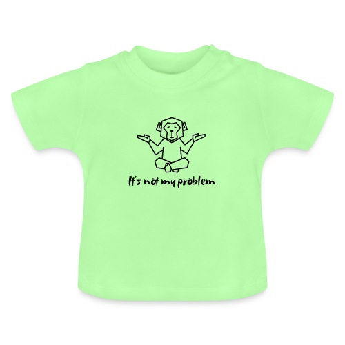It s not my problem black - Baby T-Shirt