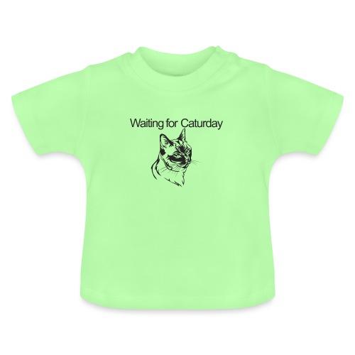 Caturday - Baby T-Shirt
