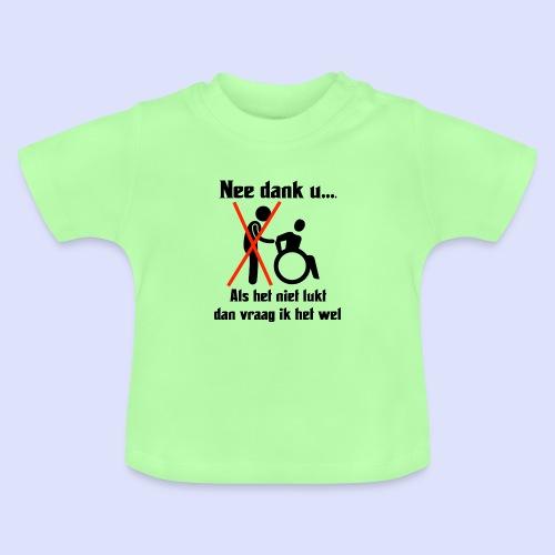 Nee dank, u hoeft mijn rolstoel niet te duwen - Baby T-shirt